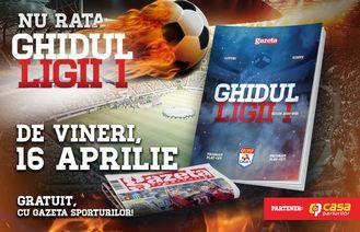 Ghidul Ligii 1 Casa Pariurilor gratuit cu Gazeta Sporturilor
