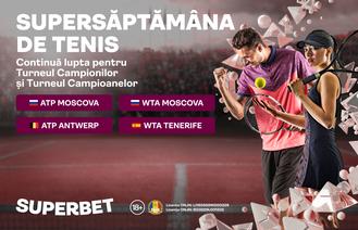 SuperSăptămâna de Tenis pe Superbet: penultima turnantă înaintea Turneelor Campionilor!