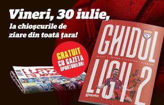 Vineri, 30 iulie, GRATUIT cu Gazeta Sporturilor, ai Ghidul Ligii 2!